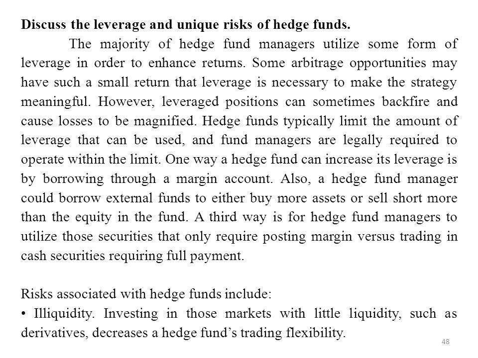 Discuss the leverage and unique risks of hedge funds.