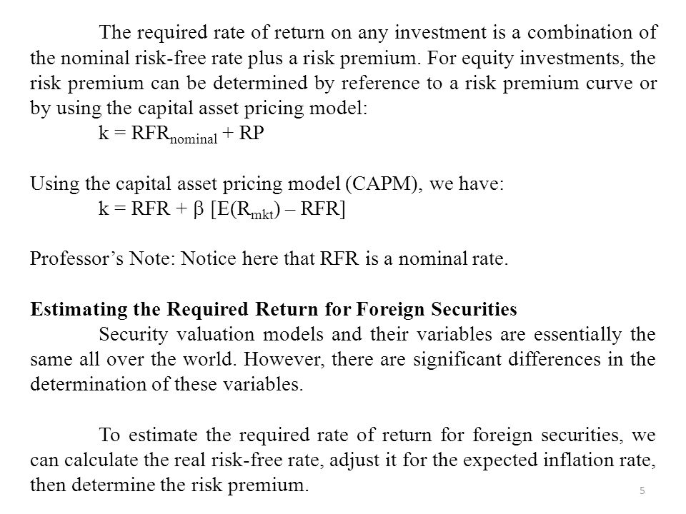 The required rate of return on any investment is a combination of the nominal risk-free rate plus a risk premium. For equity investments, the risk premium can be determined by reference to a risk premium curve or by using the capital asset pricing model: