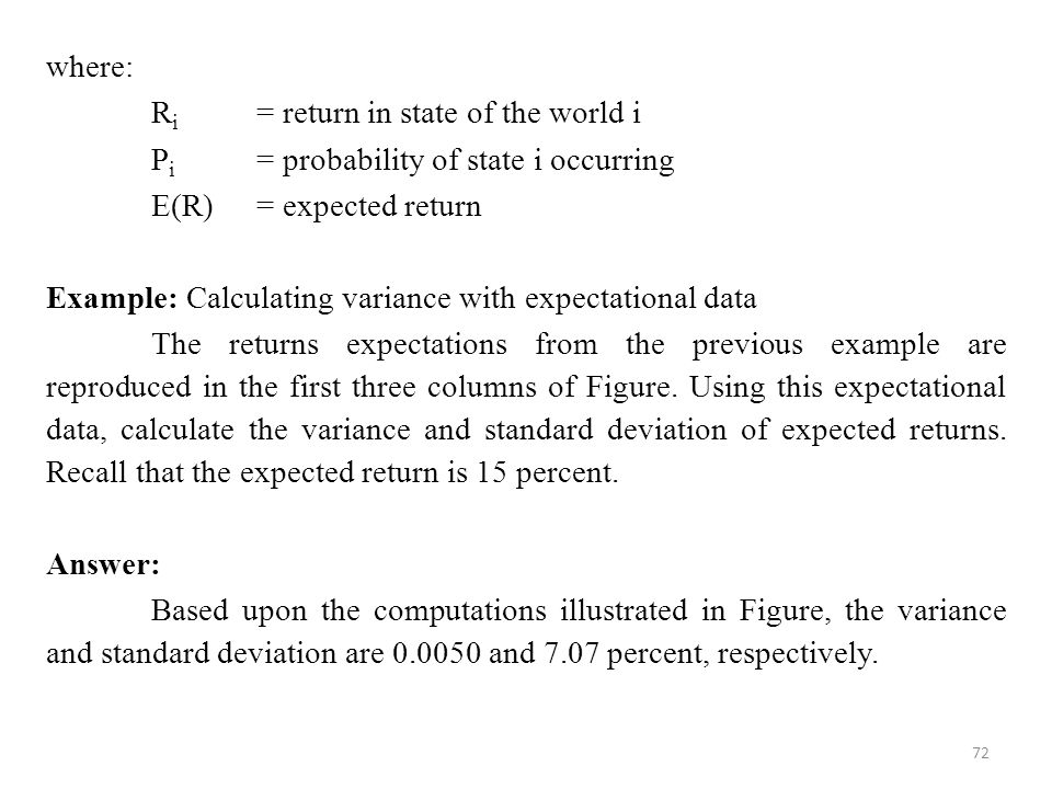 where: Ri = return in state of the world i. Pi = probability of state i occurring. E(R) = expected return.