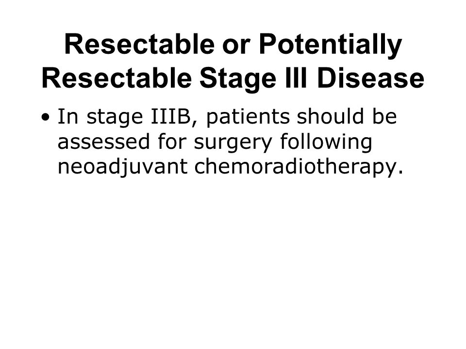 Resectable or Potentially Resectable Stage III Disease