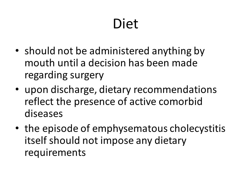 Diet should not be administered anything by mouth until a decision has been made regarding surgery.