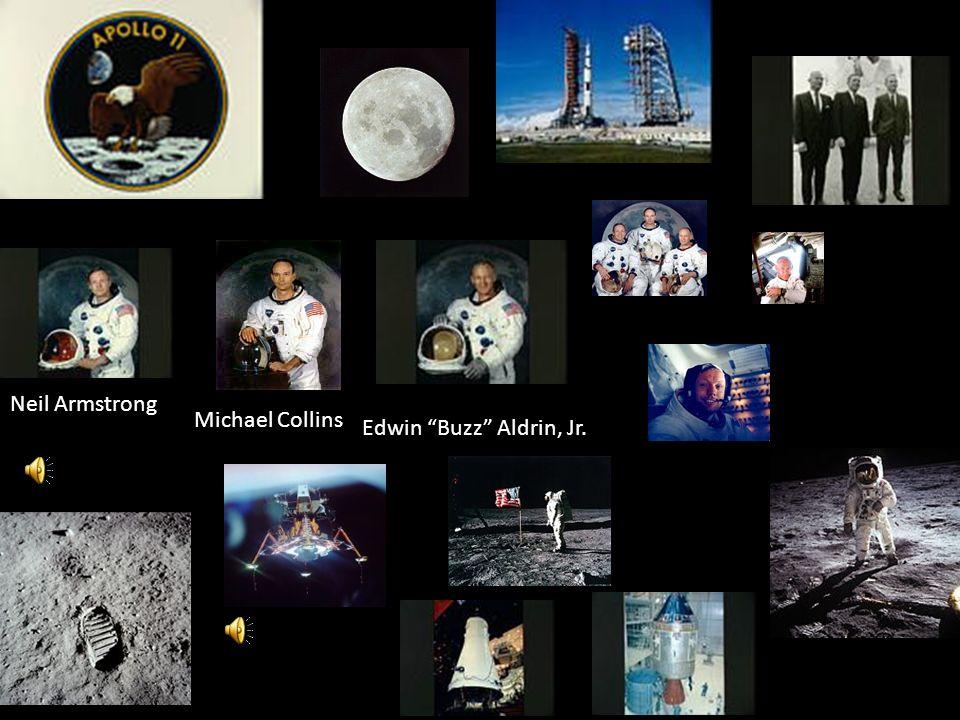 Neil Armstrong Michael Collins Edwin Buzz Aldrin, Jr.
