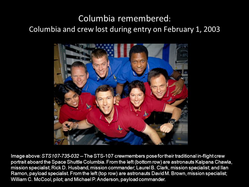 Columbia remembered: Columbia and crew lost during entry on February 1, 2003