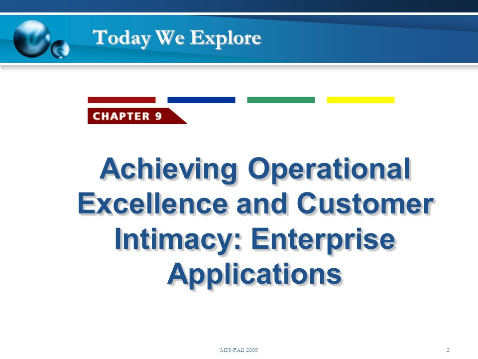 Today We Explore Achieving Operational Excellence and Customer Intimacy: Enterprise Applications.