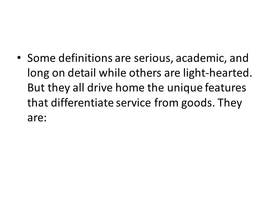 Some definitions are serious, academic, and long on detail while others are light-hearted.