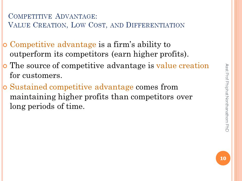 Competitive Advantage: Value Creation, Low Cost, and Differentiation