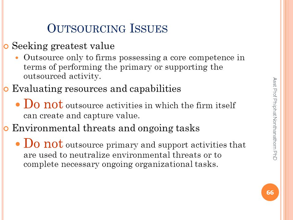 Outsourcing Issues Seeking greatest value.
