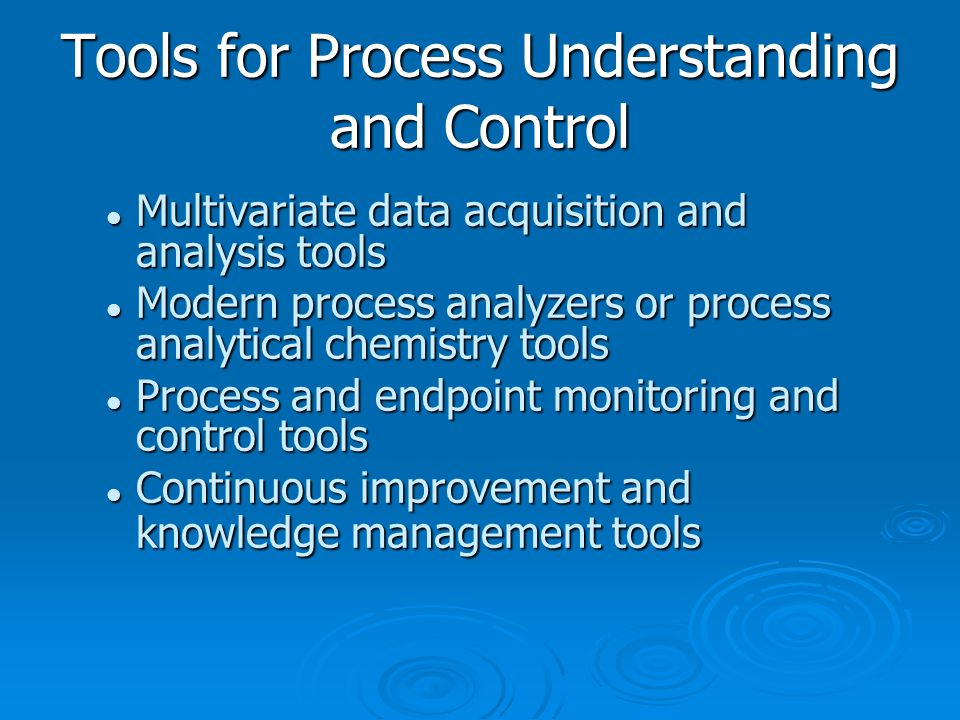 Tools for Process Understanding and Control