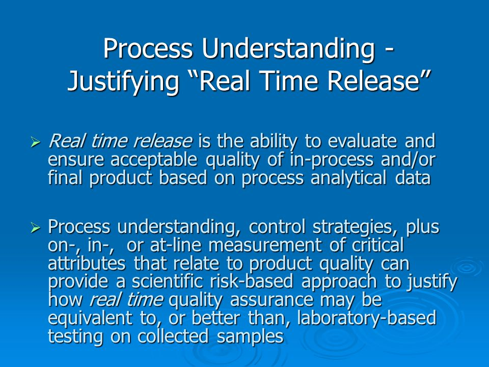Process Understanding - Justifying Real Time Release
