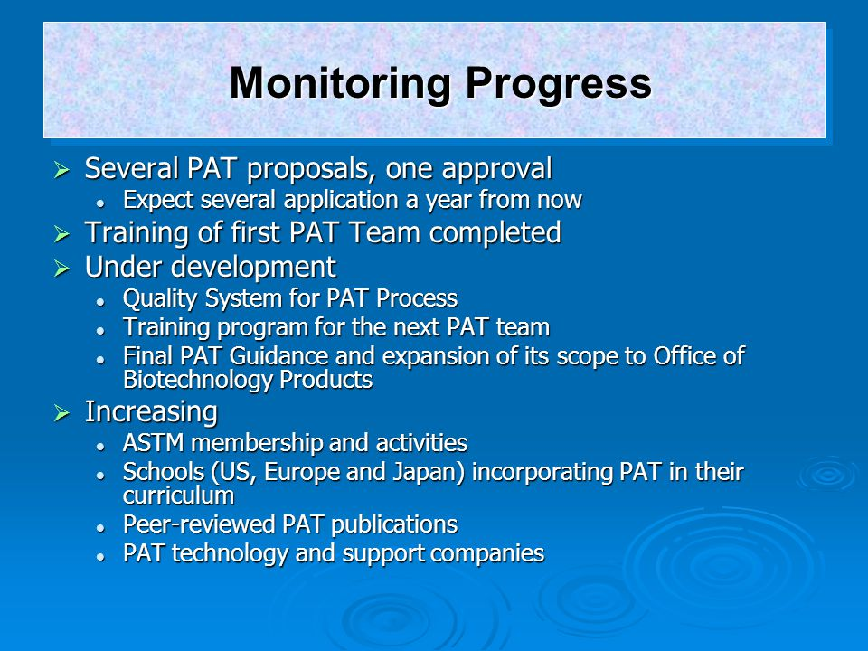 Monitoring Progress Several PAT proposals, one approval