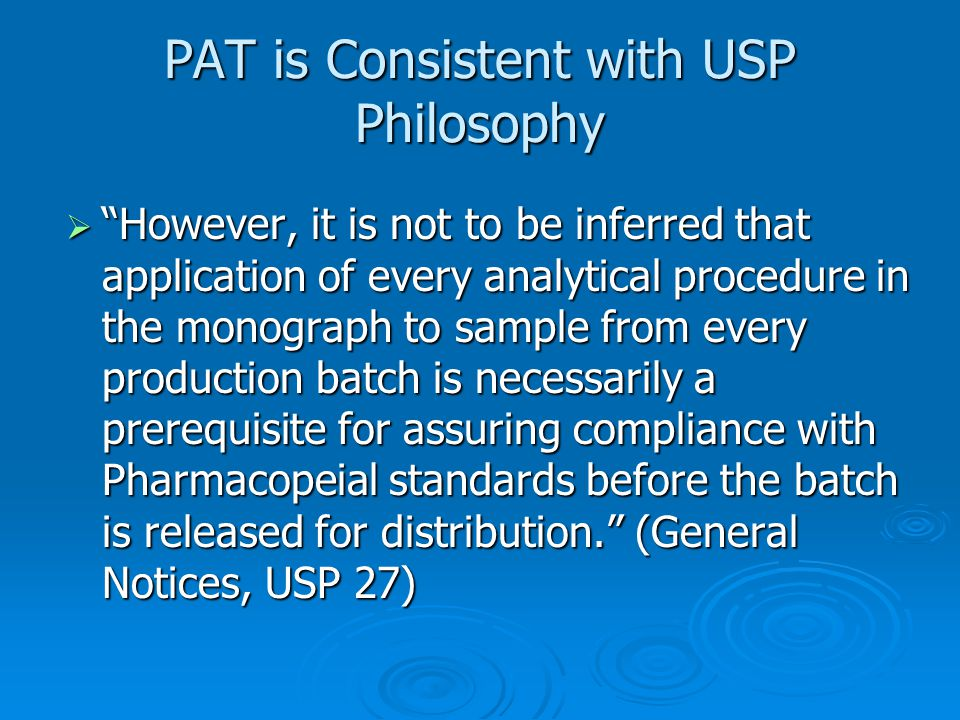 PAT is Consistent with USP Philosophy