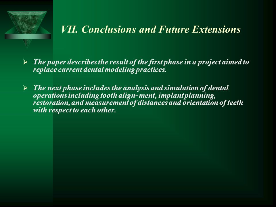 VII. Conclusions and Future Extensions