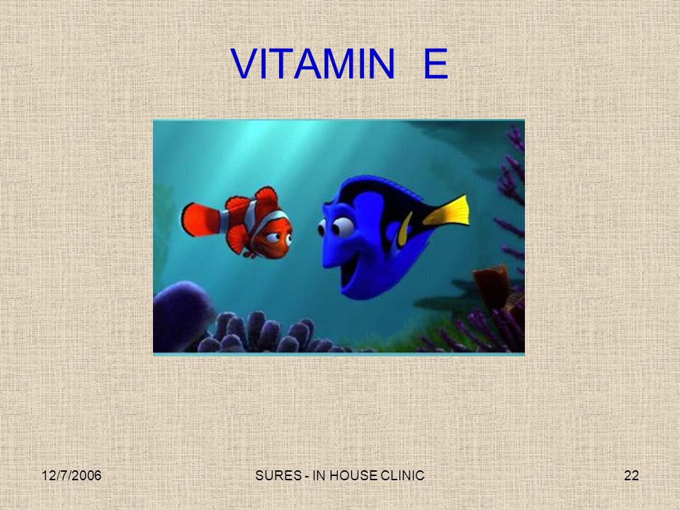 VITAMIN E 12/7/2006 SURES - IN HOUSE CLINIC