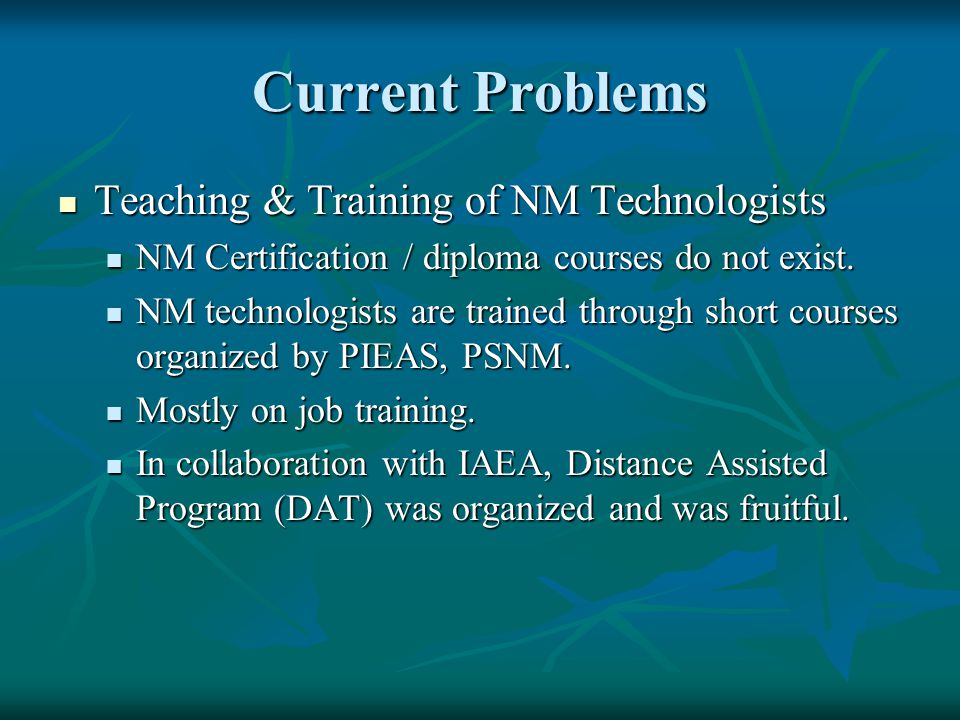 Current Problems Teaching & Training of NM Technologists