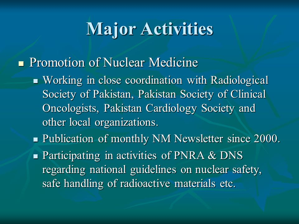 Major Activities Promotion of Nuclear Medicine