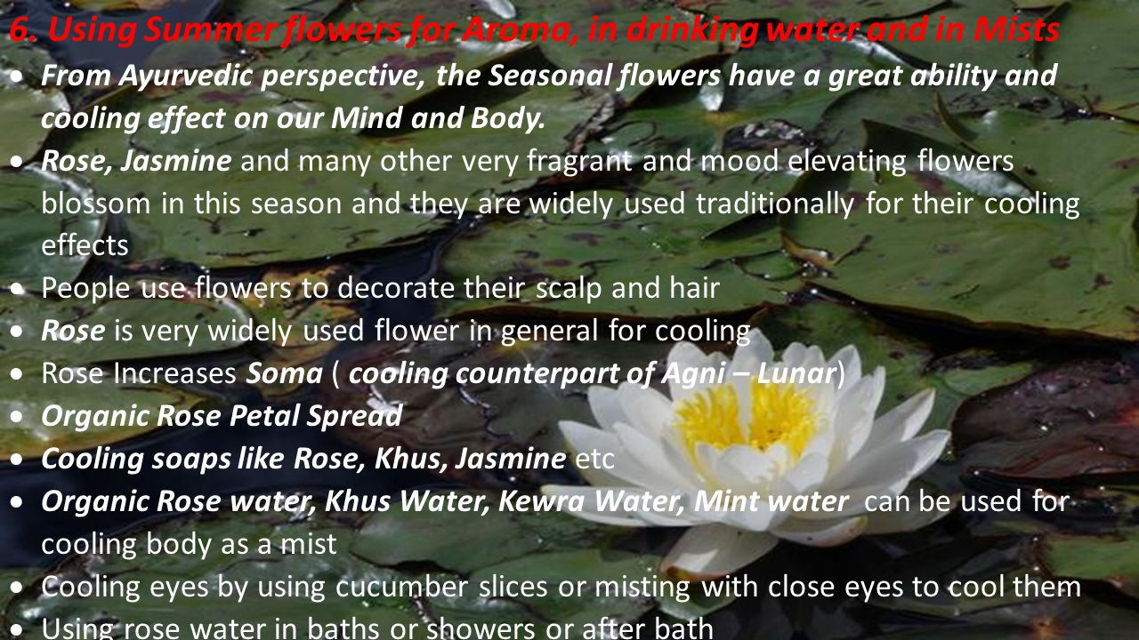 6. Using Summer flowers for Aroma, in drinking water and in Mists