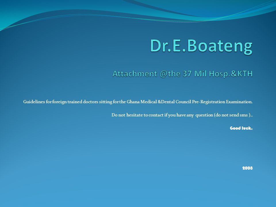 Dr.E.Boateng Attachment @the 37 Mil Hosp.&KTH