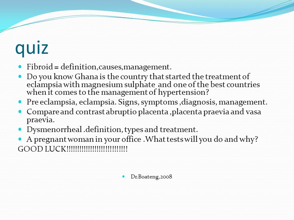 quiz Fibroid = definition,causes,management.