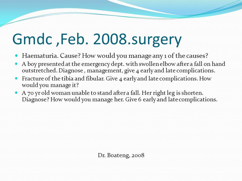 Gmdc ,Feb. 2008.surgery Haematuria. Cause How would you manage any 1 of the causes