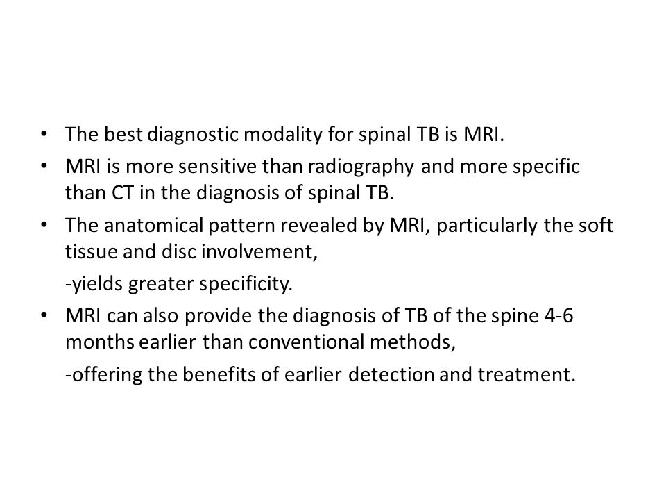 The best diagnostic modality for spinal TB is MRI.