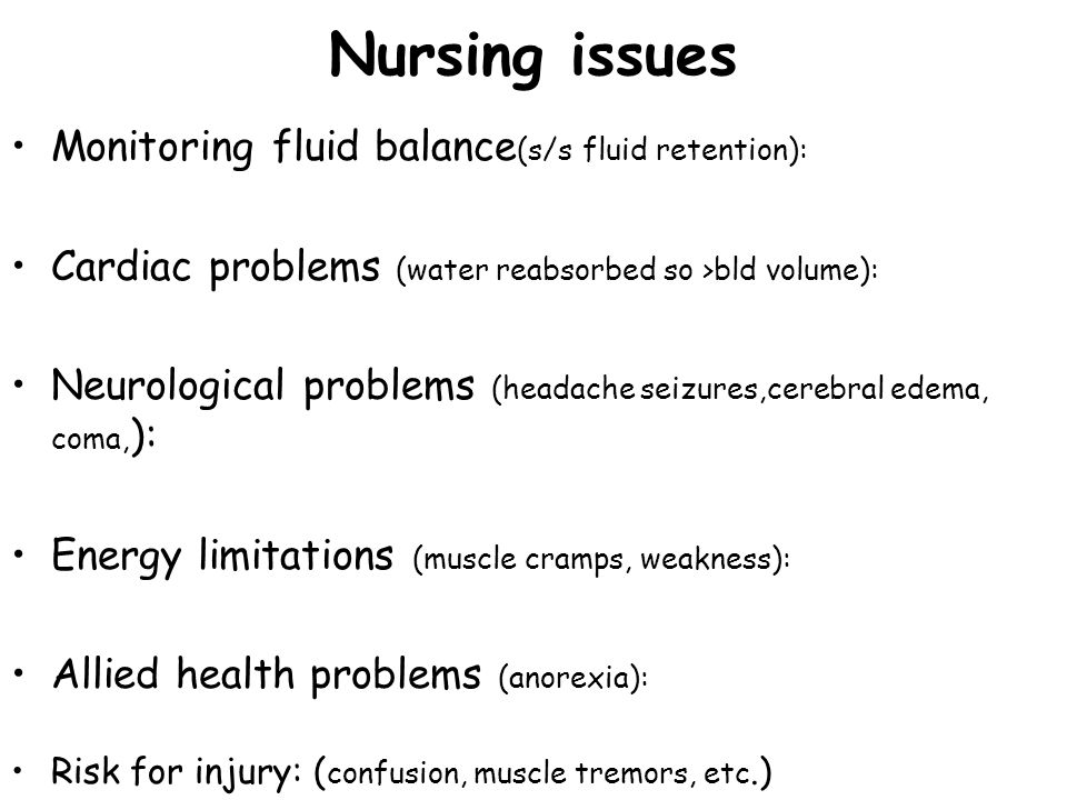 Nursing issues Monitoring fluid balance(s/s fluid retention):