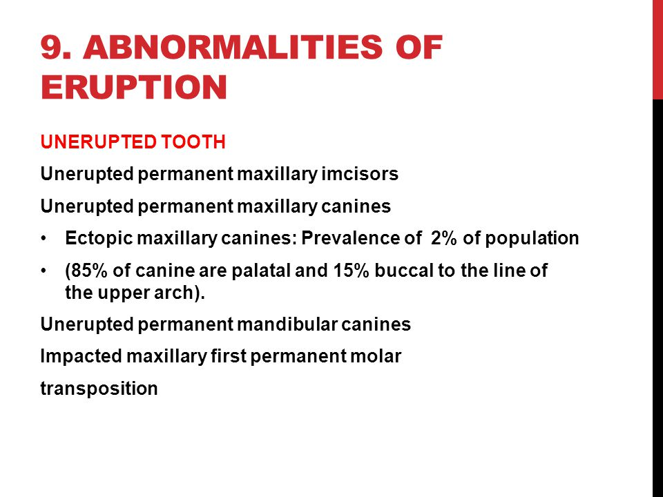 9. Abnormalities of eruption