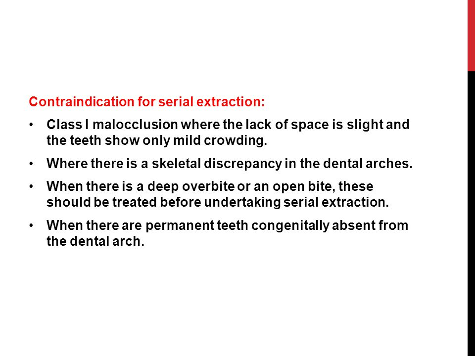 Contraindication for serial extraction: