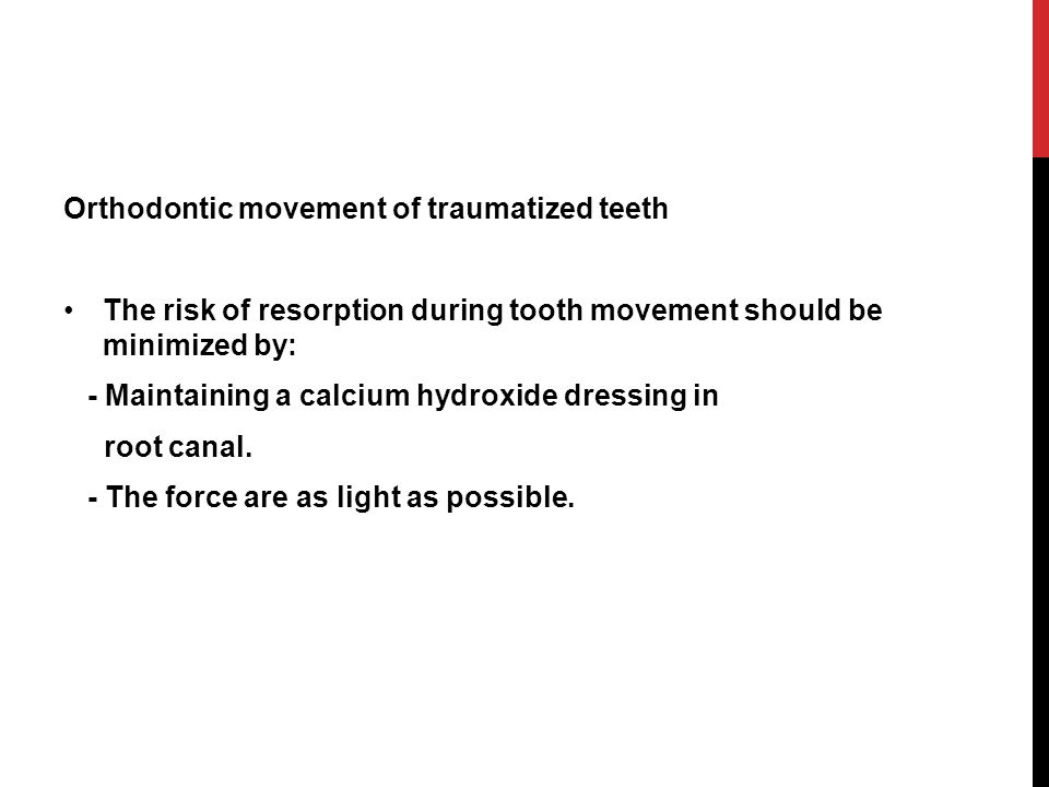 Orthodontic movement of traumatized teeth