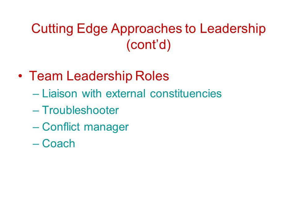 Cutting Edge Approaches to Leadership (cont'd)
