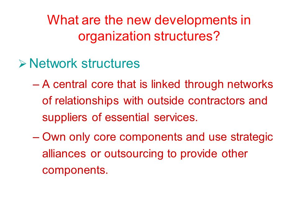 What are the new developments in organization structures