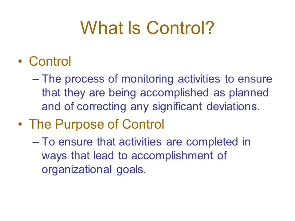 What Is Control Control The Purpose of Control