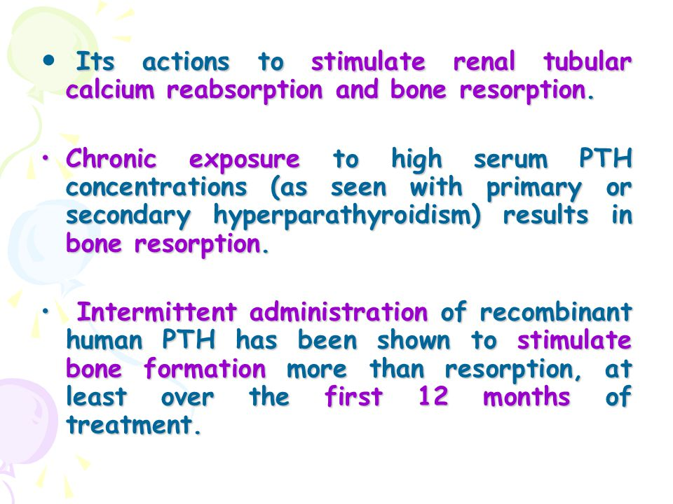Its actions to stimulate renal tubular calcium reabsorption and bone resorption.