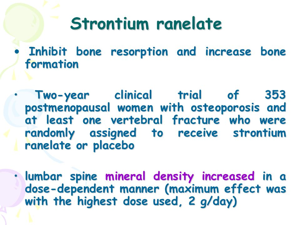 Strontium ranelate Inhibit bone resorption and increase bone formation