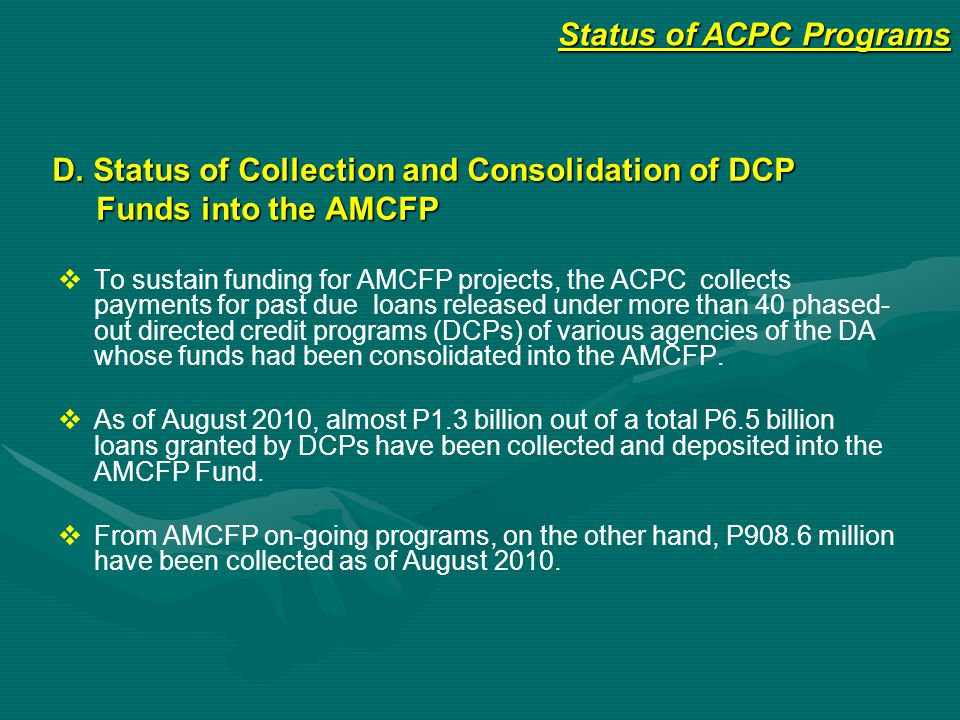 D. Status of Collection and Consolidation of DCP Funds into the AMCFP