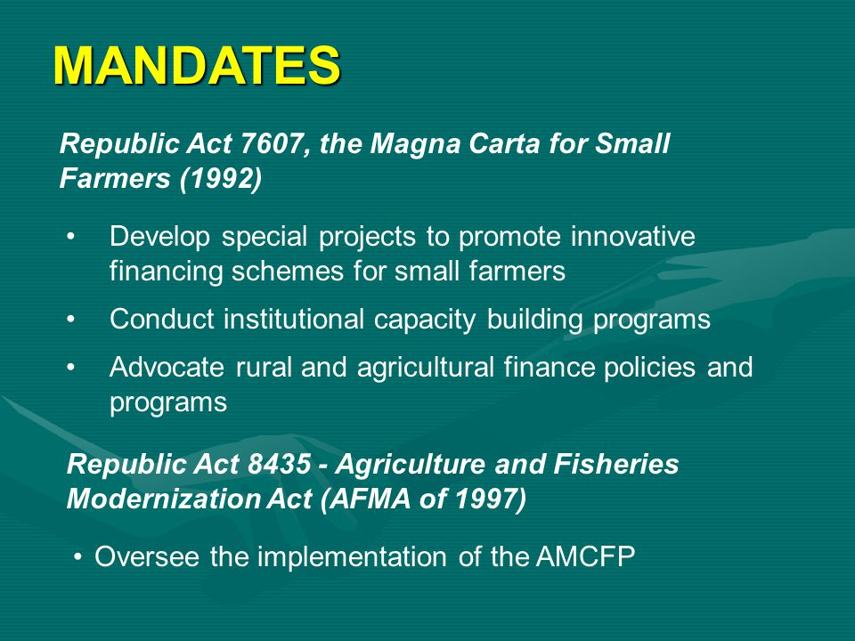 MANDATES Republic Act 7607, the Magna Carta for Small Farmers (1992)