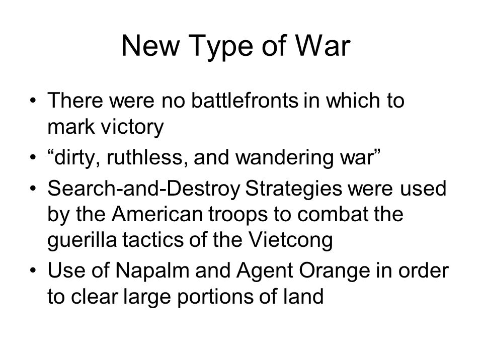 New Type of War There were no battlefronts in which to mark victory