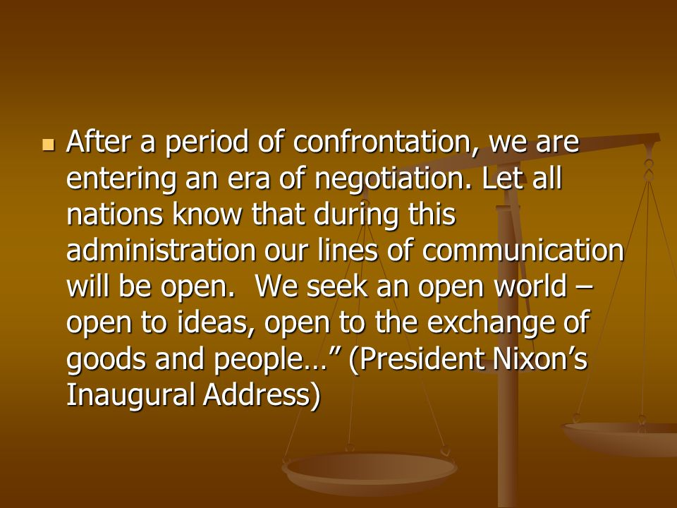 After a period of confrontation, we are entering an era of negotiation