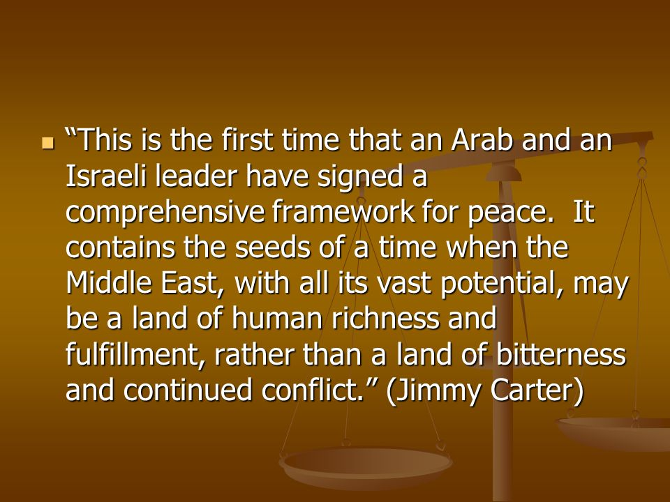 This is the first time that an Arab and an Israeli leader have signed a comprehensive framework for peace.