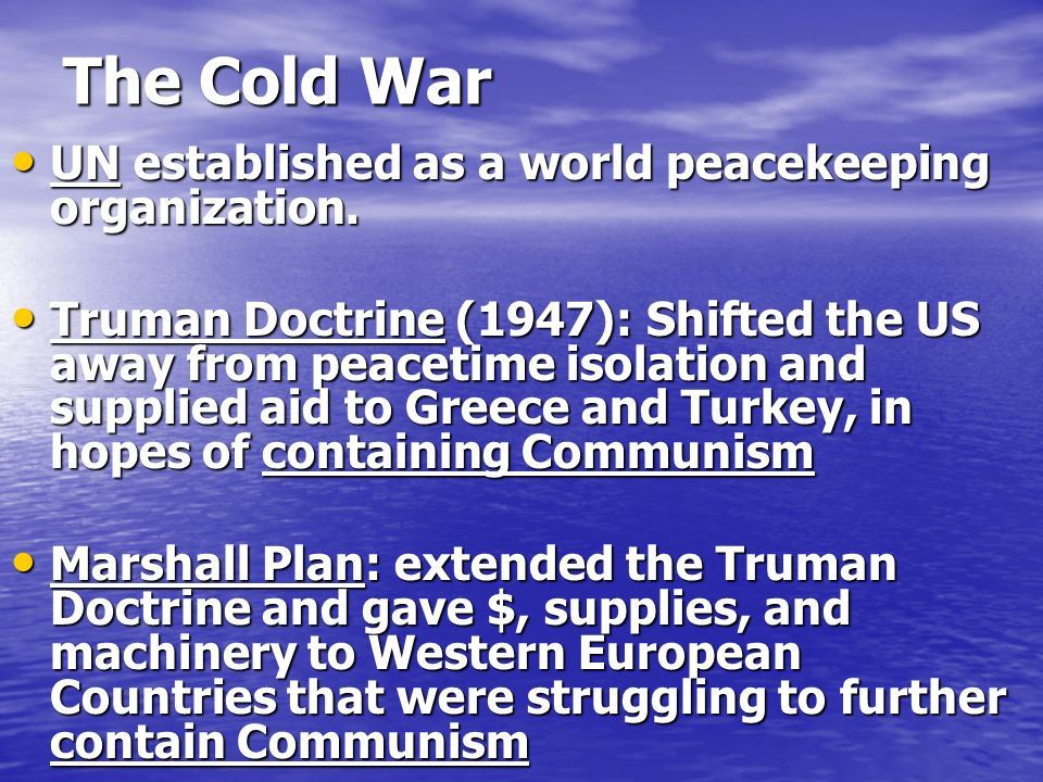 The Cold War UN established as a world peacekeeping organization.