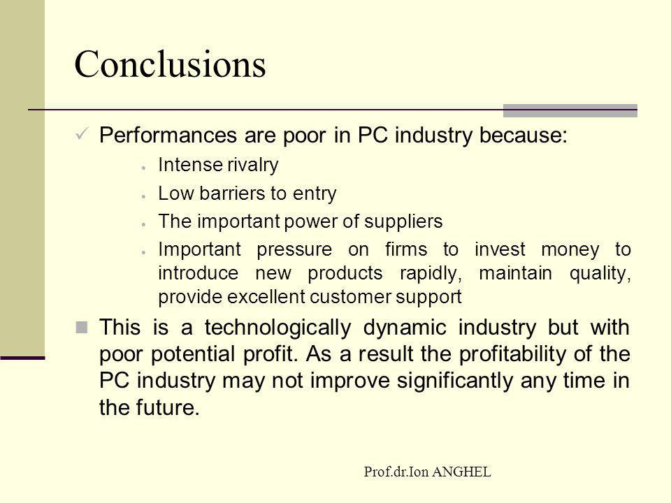 Conclusions Performances are poor in PC industry because: