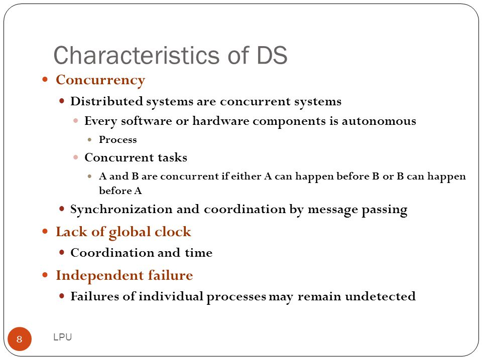 Characteristics of DS Concurrency Lack of global clock