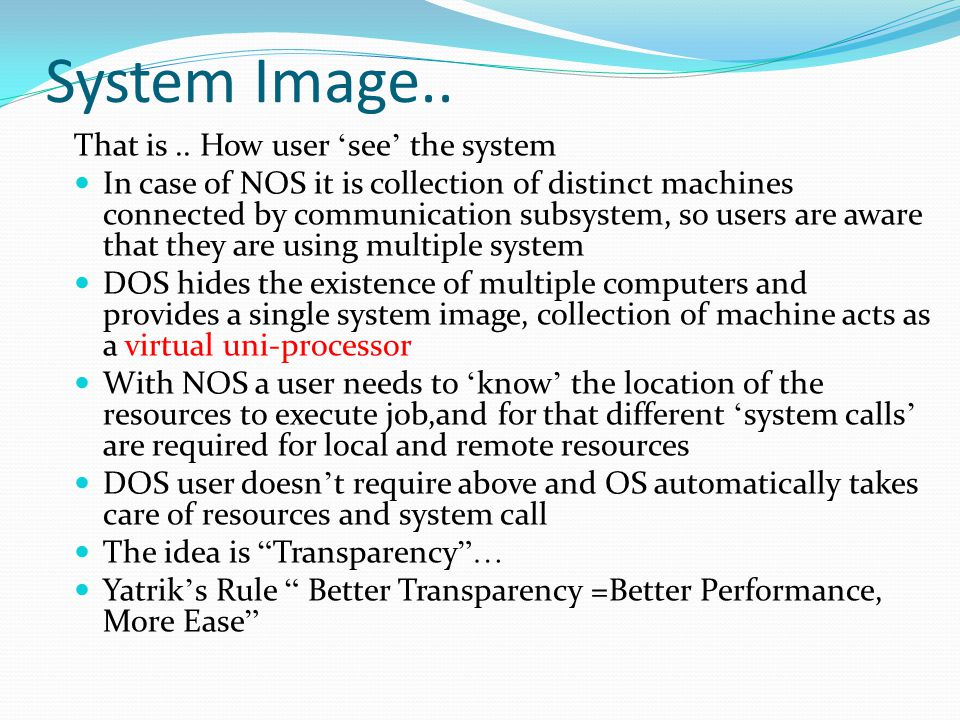 System Image.. That is .. How user 'see' the system