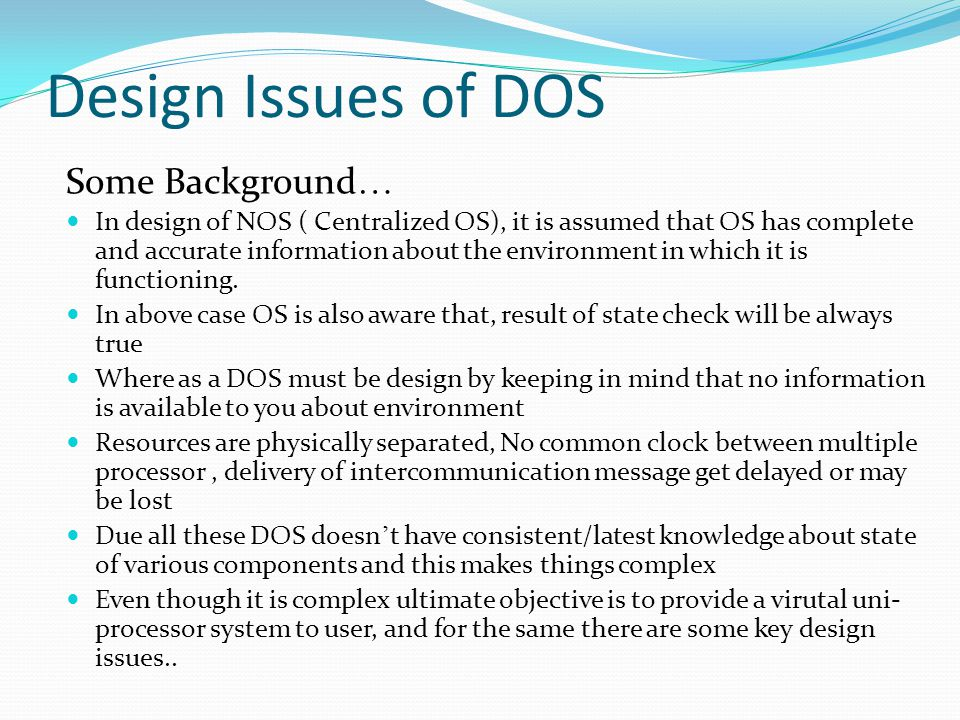 Design Issues of DOS Some Background…