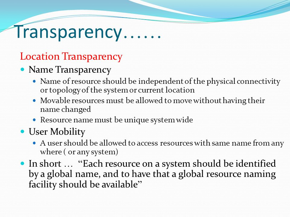 Transparency…… Location Transparency Name Transparency User Mobility