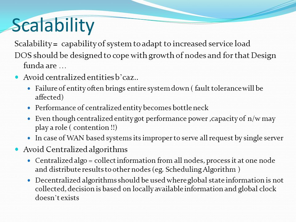 Scalability Scalability = capability of system to adapt to increased service load.