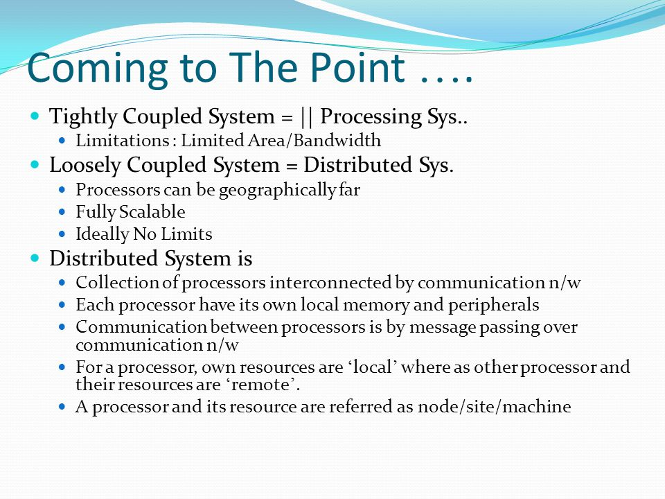 Coming to The Point …. Tightly Coupled System = || Processing Sys..