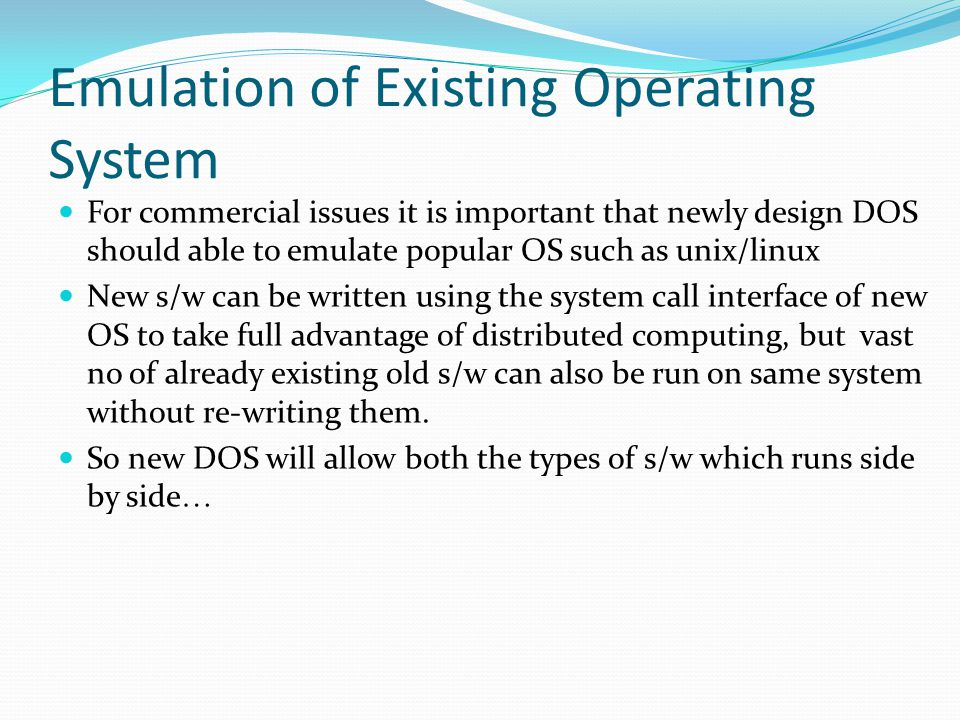Emulation of Existing Operating System