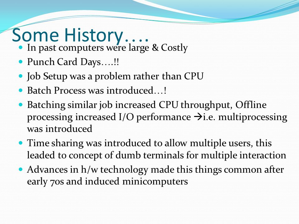 Some History…. In past computers were large & Costly