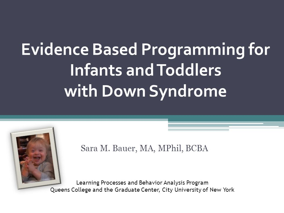 Evidence Based Programming for Infants and Toddlers with Down Syndrome