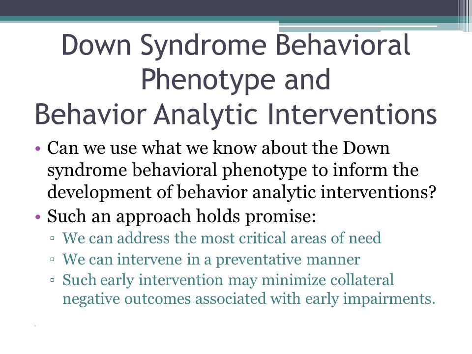 Down Syndrome Behavioral Phenotype and Behavior Analytic Interventions
